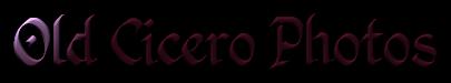 oldcicerophotos